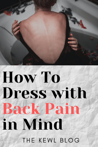 Pinterest banner - How To Dress With Back Pain In Mind