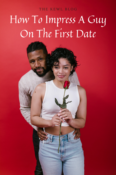 How To Impress A Guy On The First Date - Pinterest Banner
