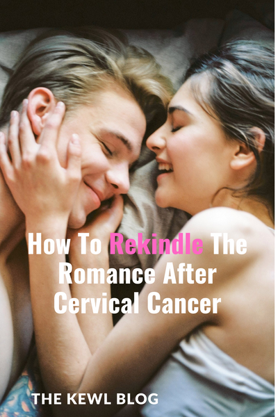Pinterest Banners - How To Rekindle The Romance After Cervical Cancer
