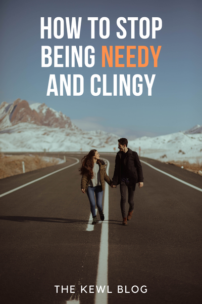 Pinterest Banner - How To Stop Being Needy And Clingy
