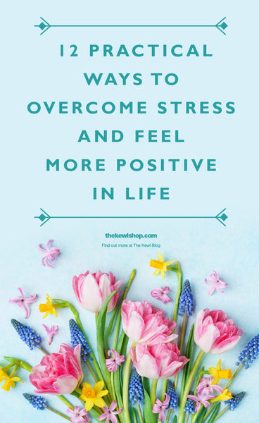 12 Practical Ways Overcome Stress And Feel More Positive In Life, Pinterest