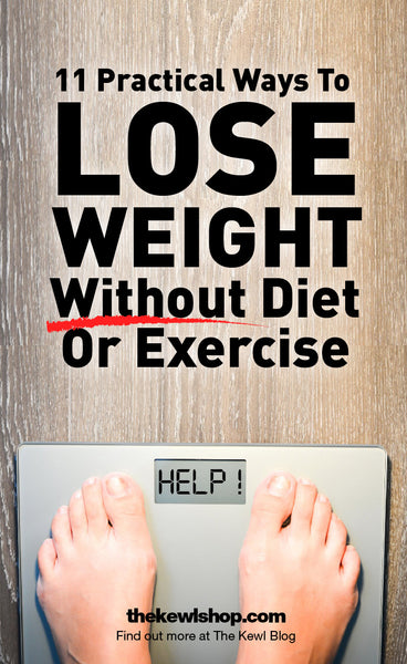11 Practical Ways To Lose Weight Without Diet Or Exercise, Pinterest