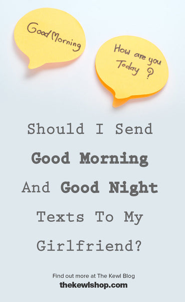 Should I Send Good Morning And Good Night Texts To My Girlfriend?, Pinterest