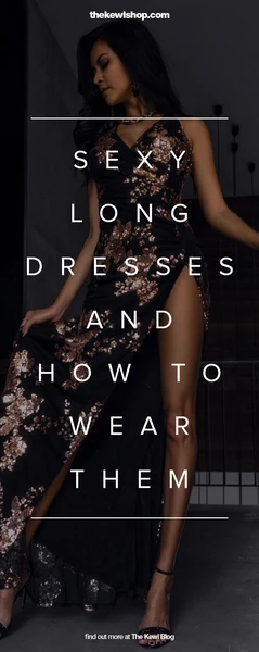 Banner - how to wear a sexy long dress