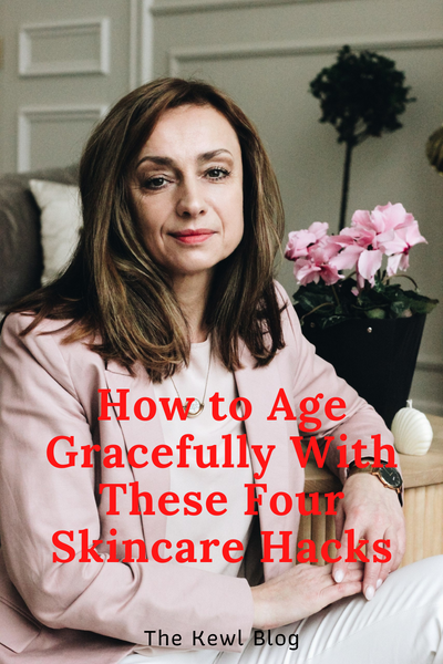 Pinterest Banners - How to Age Gracefully With These Four Skincare Hacks