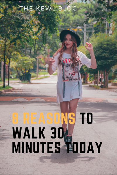 Pinterest Banners - 8 Reasons To Walk 30 Minutes Today