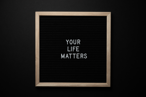 Your life matters banner