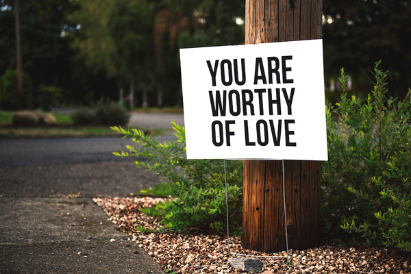 You are worthy of love message