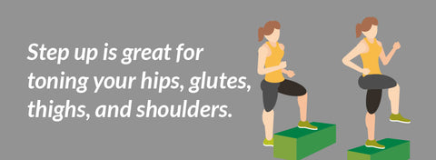 Step up is great for toning your hips, glutes, thighs, and shoulders.