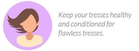 Keep your tresses healthy and conditioned for flawless tresses.