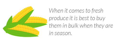 When it comes to fresh produce it is best to buy them in bulk when they are in season.