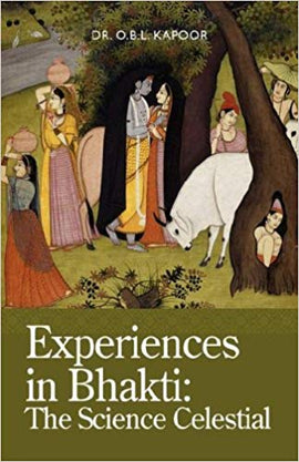 Experiences In Bhakti:The Science Celestial