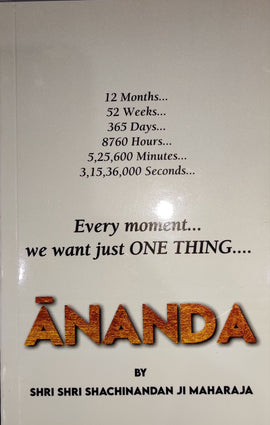 Every moment we want just One Thing - Ananda