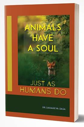 Animals Have A Soul : Just As Human Do
