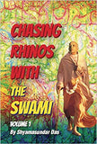 Chasing Rhinos With The Swami Volume 1