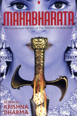 Mahabharata: The Condensed Version of the World's Greatest Epic