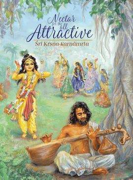NECTOR FOR THE ALL ATTRACTIVE : Sri Krsna-Karnamrta