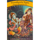 Premakarsita Krsna : Krsna Is Attracted By Love