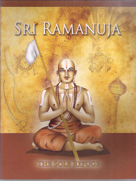 SRI RAMANUJA THE SOLE REFUGE