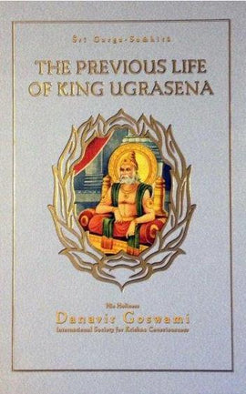 "SRI GARGA SAMHITA CANTO 7 PART 1 ""The Previous Life of King Ugrasena"""