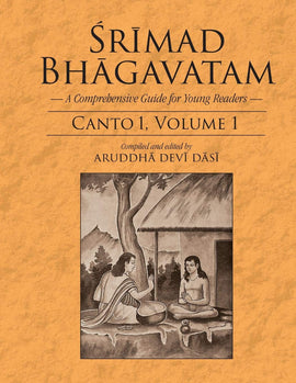 Srimad Bhagavatam-A Comprehensive Guide for Young Readers: Canto 1,Volume 1