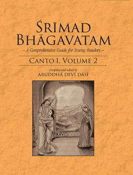 Srimad Bhagavatam-A Comprehensive Guide for Young Readers: Canto 1,Volume 2