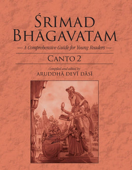 Srimad Bhagavatam-A Comprehensive Guide for Young Readers: Canto 2