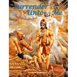 Surrender Unto Me (Bhagavad Gita For Kids)