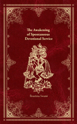 The Awakening of Spontaneous Devotional Service