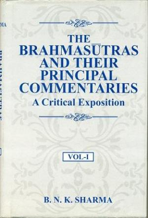 The Brahmasutras and Their Principal Commentaries A Critical Exp