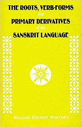 The Roots, Verb-Forms And Primary Derivatives Of The Sanskrit La
