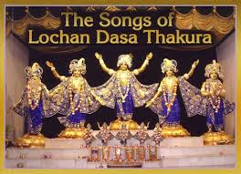 The Songs of Lochan Dasa Thakura