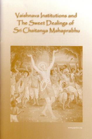 Vaishnava Institutions and The Sweet Dealings of Sri Caitanya Ma
