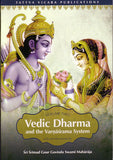 Vedic Dharma and the Varnasrama System (Vol. 2)