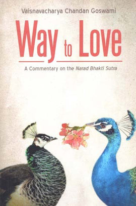 Way to Love - A Commentary on the Narada Bhakti Sutra