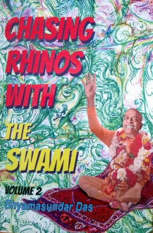 Chasing Rhinos with the Swami (Volume 2)