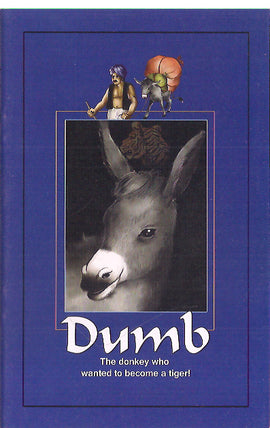 Dumb: The donkey who wanted to become a tiger