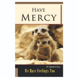 Have Mercy : We have Feeling Too