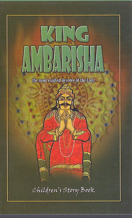 King Ambarisha: The Most Exalted Devotee of the Lord