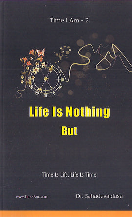 Life is Nothing But