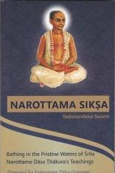 Narottama Siksa: Bathing in the Pristine Waters of Srila Narottama Dasa Thakura's Teachings