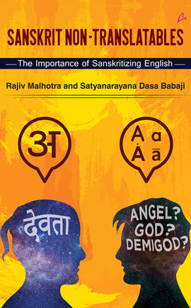 Sanskrit Non-Translatables : The Importance of Sanskritizing