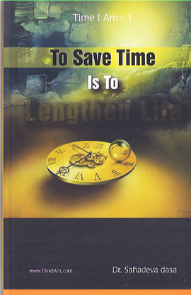 TO SAVE TIME IS TO