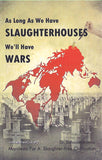 AS LONG AS WE HAVE SLAUGHTERHOUSES