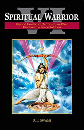Spiritual Warrior VI: Beyond Fanaticism, Terrorism and War: Discover the Peace Solution