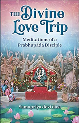 THE DIVINE LOVE TRIP : Meditations