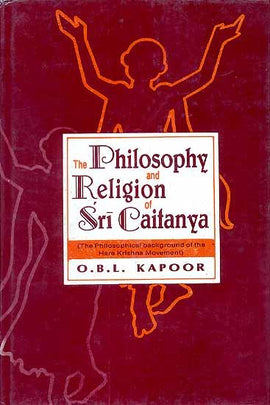 The Philosophy and Religion Of Sri Caitanya