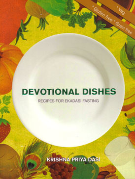 Devotional Dishes: Recipes For Ekadashi Fasting
