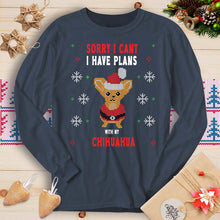 Load image into Gallery viewer, Sorry I Cant I Have Plans With My Chihuahua (Long Sleeve T-Shirt)