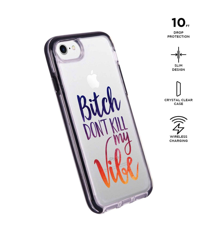Dont kill my Vibe - Extreme Phone Case for iPhone 8